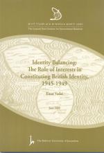 Identity Balacing: The Role of Interests in Constituting British Identity 1945-1949