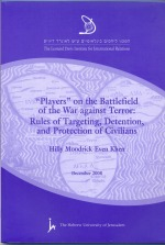 """""""Players """" on the Battelfield of the War against Terror: Rules of Targeting, Detention, and Protecti"""