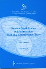 Between Peacefulization and Securitization: The Social Construction of Peace
