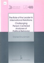 The Role of the Leader in International Relations - Challenging Person-Centered Analyses of Political Behavior