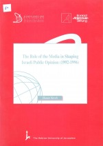 The Role of the Media in Shaping Israeli Public Opinion (1992-1996)