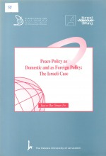 Peace Policy as Domestic and as Foreign Policy: The Israeli Case