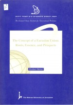 The Concept of a Eurasion Union: Roots, Essence and Prospects